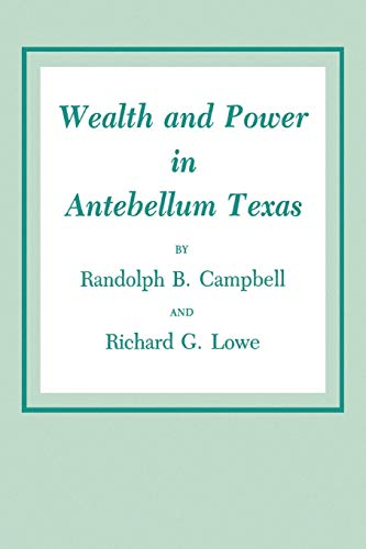 9781585440894: Wealth and Power in Antebellum Texas