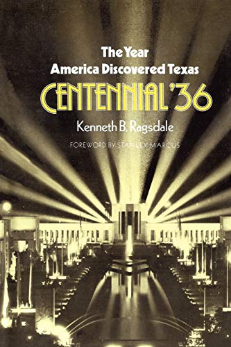 9781585440931: The Year America Discovered Texas: Centennial '36 (Centennial Series of the Association of Former Students Texas A & M University (Paperback))