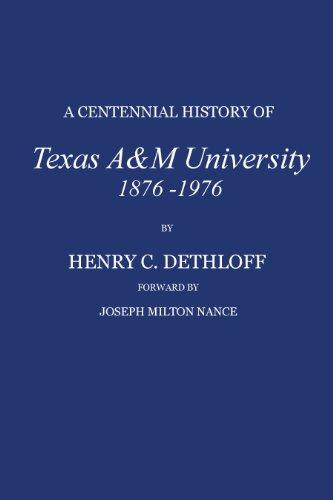 A Centennial History of Texas A&M University, 1876-1976 (Centennial Series of the Association ...