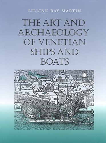 9781585440986: The Art and Archaeology of Venetian Ships and Boats (Studies in Nautical Archaeology)