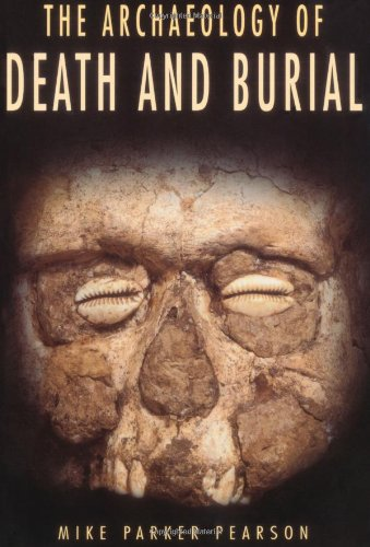 9781585440993: The Archaeology of Death and Burial (Texas a&M University Anthropology, 3)