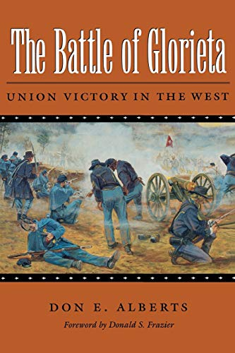 9781585441006: The Battle of Glorieta: Union Victory in the West (Williams-Ford Texas A&M University Military History Series)