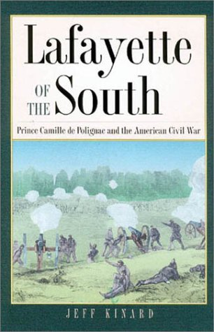 Lafayette of the South: Prince Camille de Polignac and the American Civil War (Williams-Ford Texas ...