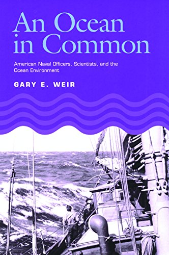 An Ocean in Common: American Naval Officers, Scientists, and the Ocean Environment (Williams-Ford ...