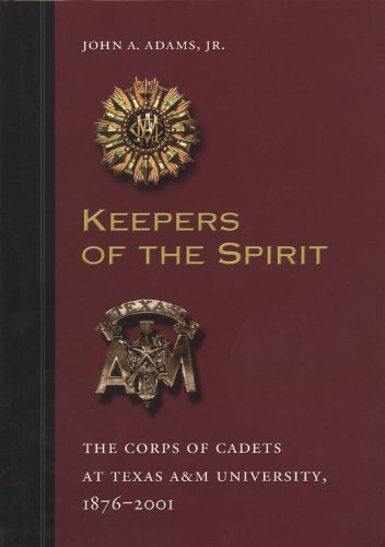 9781585441266: Keepers of the Spirit: The Corps of Cadets at Texas A&M University, 1876-2001 (Centennial Series of the Association of Former Students, Texas A&M University)