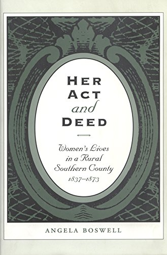 9781585441280: Her Act and Deed: Women's Lives in a Rural Southern County (Sam Rayburn Series on Rural Life)