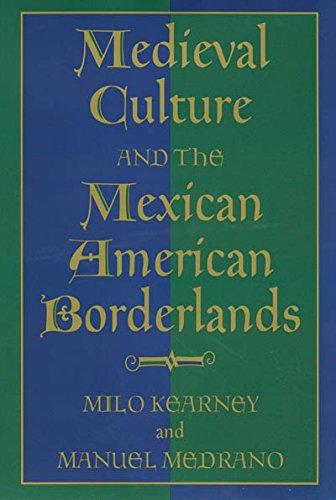 9781585441327: Medieval Culture and the Mexican American Borderlands (Rio Grande/Río Bravo: Borderlands Culture and Traditions)