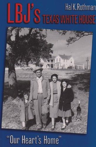 9781585441419: LBJ's Texas White House: