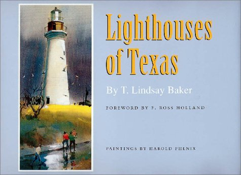 LIGHTHOUSES OF TEXAS: Baker, T. Lindsay