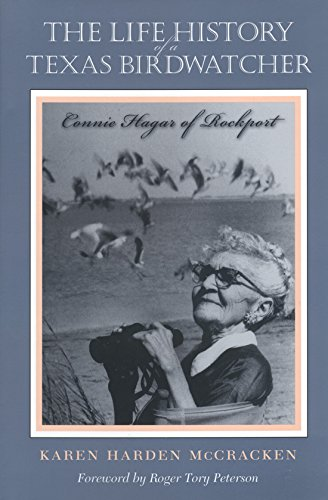 9781585441648: The Life History of a Texas Birdwatcher: Connie Hagar of Rockport