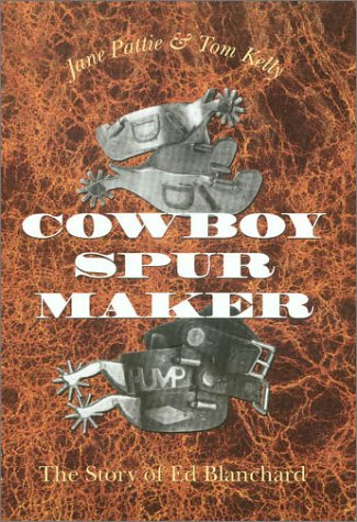 Cowboy Spur Maker, The Story of Ed Blanchard: Pattie, Jane & Kelly, Tom