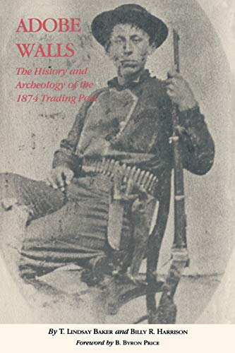 9781585441761: Adobe Walls: The History and Archaeology of the 1874 Trading Post