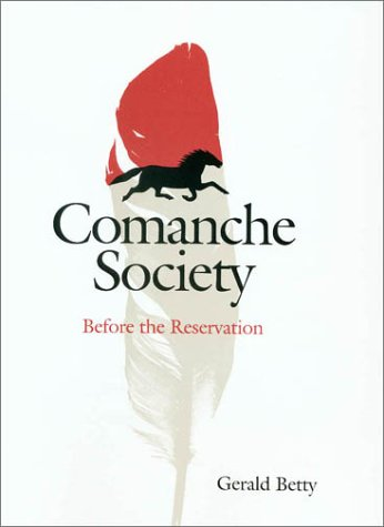 Comanche Society: Before the Reservation (Hardback): Gerald Betty