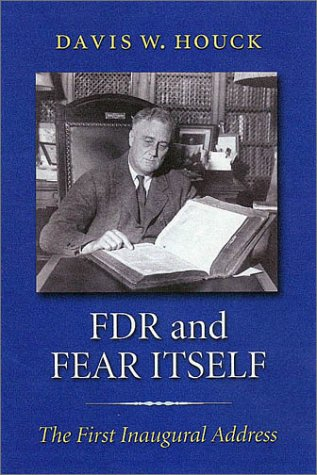 9781585441976: FDR and Fear Itself: The First Inaugural Address (The Library of Presidential Rhetoric)
