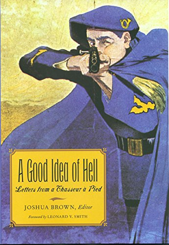 9781585442102: A Good Idea of Hell: Letters from a Chasseur à Pied (Williams-Ford Texas A&M University Military History Series)
