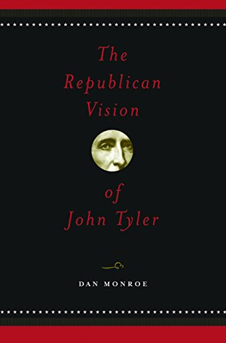 9781585442164: The Republican Vision of John Tyler
