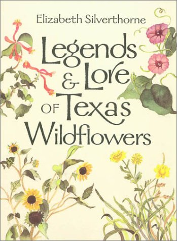 9781585442300: Legends and Lore of Texas Wildflowers (Louise Lindsey Merrick Natural Environment Series)