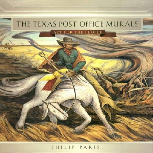 9781585442317: The Texas Post Office Murals: Art for the People (Joe and Betty Moore Texas Art Series)