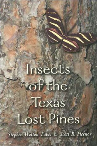 9781585442355: Insects of the Texas Lost Pines (W. L. Moody Jr. Natural History Series)