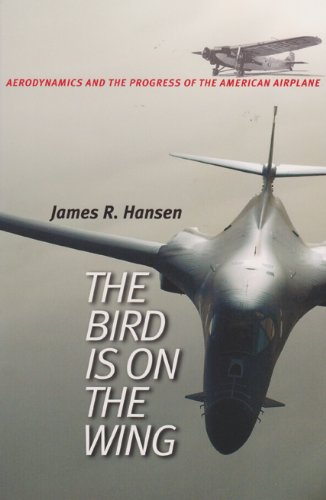 9781585442430: The Bird is on the Wing: Aerodynamics and the Progress of the American Airplane