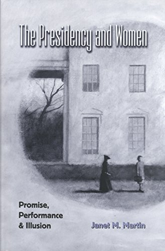 The Presidency and Women: Promise, Performance, and Illusion (Joseph V. Hughes, Jr., and Holly O. ...