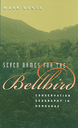 9781585442492: Seven Names for the Bellbird: Conservation Geography in Honduras