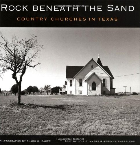 Rock Beneath the Sand : Country Churches in Texas