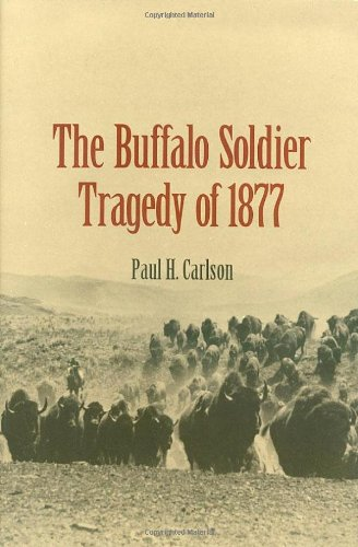 9781585442539: The Buffalo Soldier Tragedy of 1877 (Canseco-keck History Series)