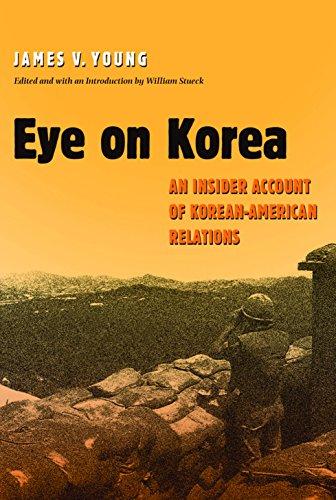 Eye on Korea: An Insider Account of: James V. Young,