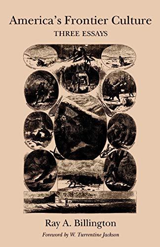 America's Frontier Culture: Three Essays (Elma Dill: Ray Allen Billington