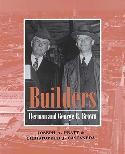 9781585442669: Builders: Herman and George R. Brown