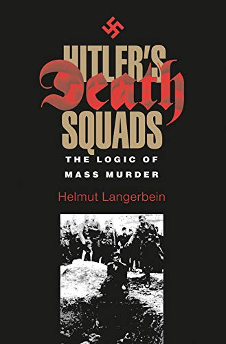 Hitler?s Death Squads: The Logic of Mass: Dr. Helmut Langerbein