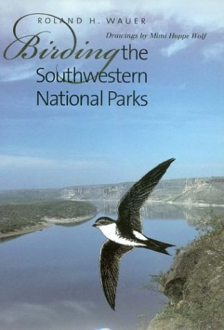 9781585442867: Birding the Southwestern National Parks (W. L. Moody Jr. Natural History Series)