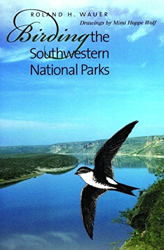 9781585442874: Birding the Southwestern National Parks (W. L. Moody Jr. Natural History Series)