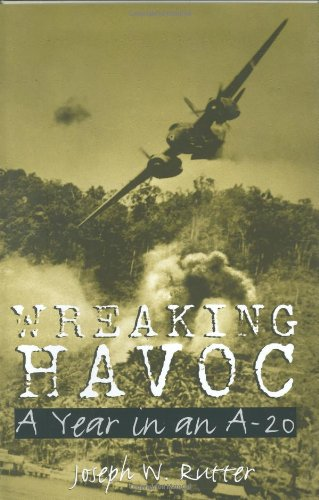 9781585442898: Wreaking Havoc: A Year in an A-20 (Williams-Ford Texas A&M University Military History Series)