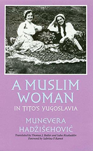 A Muslim Woman in Tito?s Yugoslavia (Eugenia & Hugh M. Stewart '26 Series): Munevera ...