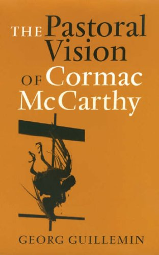 9781585443413: The Pastoral Vision of Cormac McCarthy (Tarleton State University Southwestern Studies in the Humanities)