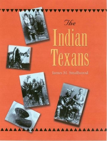 9781585443536: The Indian Texans (Texans All)