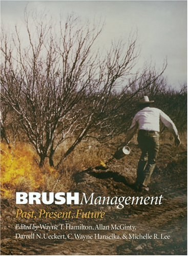 9781585443550: Brush Management: Past Present, Future (Texas A&M University Agriculture Series)