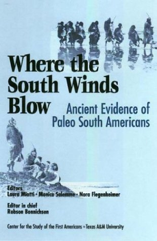 Where the South Winds Blow: Ancient Evidence of Paleo South Americans.: eds. Laura Miott et al