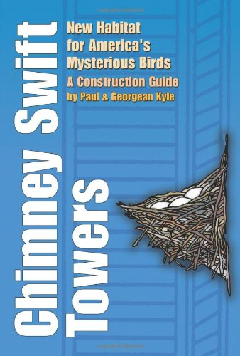 9781585443727: Chimney Swift Towers: New Habitat for America's Mysterious Birds (Louise Lindsey Merrick Natural Environment Series)