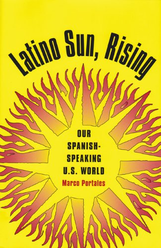 9781585443819: Latino Sun, Rising: Our Spanish-Speaking U.S. World