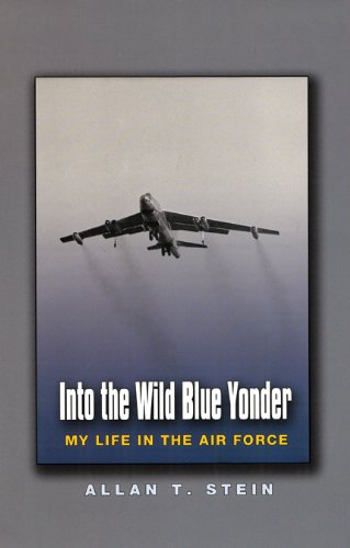 9781585443864: Into the Wild Blue Yonder: My Life in the Air Force (Centennial of Flight Series)