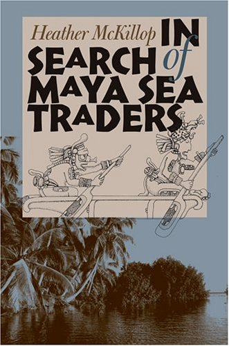 In Search of Maya Sea Traders (Hardback): Heather McKillop