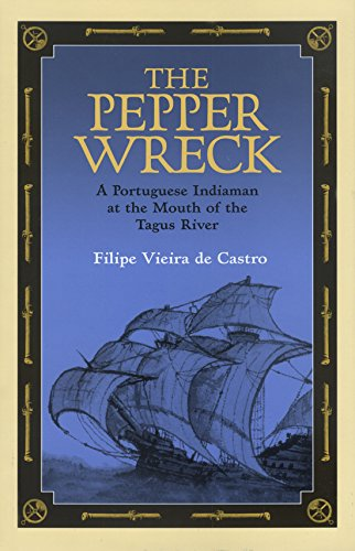The Pepper Wreck: A Portuguese Indiaman at the Mouth of the Tagus River (Hardback): Filipe Vieira ...