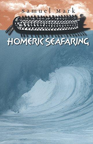 Homeric Seafaring (Hardback): Samuel Mark