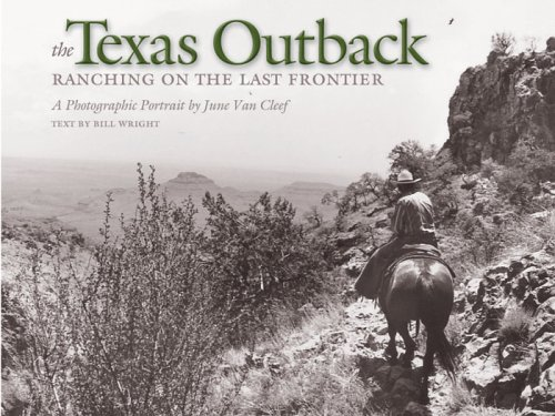 9781585443932: The Texas Outback: Ranching on the Last Frontier (Charles and Elizabeth Prothro Texas Photography Series)