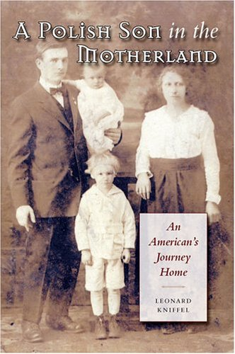9781585444205: A Polish Son in the Motherland: An American's Journey Home