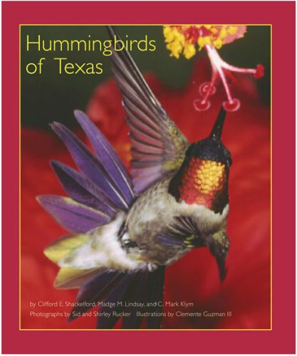 Hummingbirds of Texas: With Their New Mexico: Shackelford, Clifford Eugene,