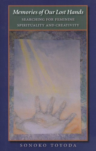 9781585444359: Memories of Our Lost Hands: Searching for Feminine Spirituality and Creativity (Carolyn and Ernest Fay Series in Analytical Psychology)